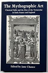 The Mythographic Art: Classical Fable and the Rise of the Vernacular in Early France and England Hardcover