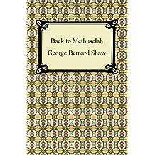 Back to Methuselah: Written by George Bernard Shaw, 2011 Edition, Publisher: Digireads.com [Paperback]