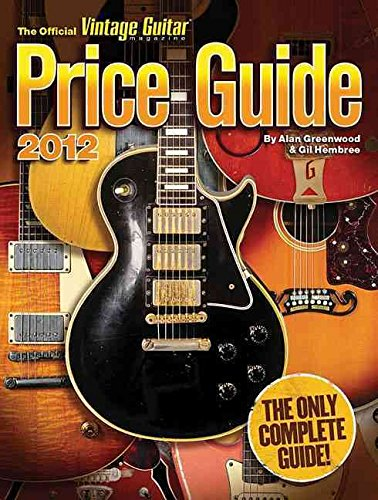 [(2012 Official Vintage Guitar Magazine Price Guide)] [By (author) Alan Greenwood] published on (January, 2012)
