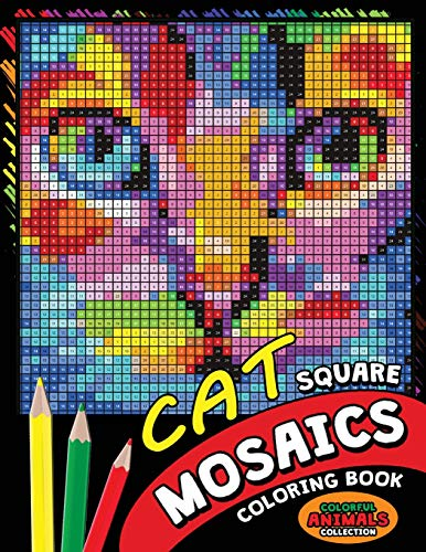 Cat Square Mosaics Coloring Book: Colorful Animals Coloring Pages Color by Number Puzzle