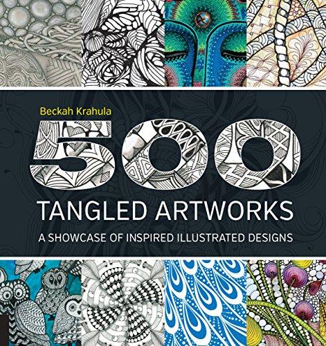 500 Tangled Artworks: A Showcase of Inspired Illustrated Designs (Artworks Tangled)