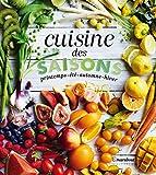 Cuisine des saisons: printemps . été . automne . hiver