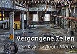 Vergangene Zeiten - Die Kölner Clouth-Werke (Tischkalender 2019 DIN A5 quer): Spektakuläre historischen Aufnahmen der Clouth Gummiwerke AG in Köln (Monatskalender, 14 Seiten ) (CALVENDO Orte)