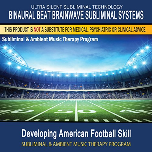 Developing American Football Skill - Subliminal and Ambient Music Therapy