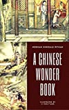 A Chines Wonder Book (Illustrated edition): The book includes 15 stories, folk tales. Enjoy reading and learning Chinese culture can be read both children and adults. (English Edition)