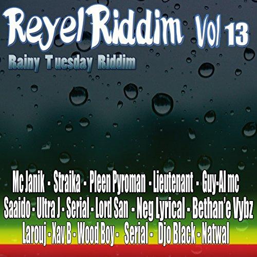 Réyèl Riddim, Vol. 13 (Rainy Tuesday)
