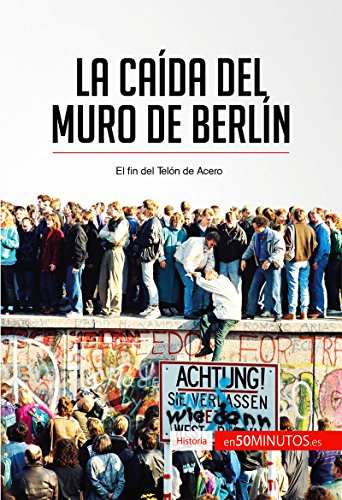 La caída del muro de Berlín: El fin del Telón de Acero (Historia) por 50Minutos.es