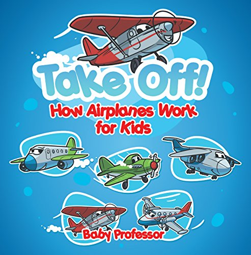 Take Off! How Aeroplanes Work for Kids (English Edition)