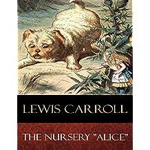 """The Nursery """"Alice"""": Illustrated"""