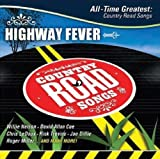 Highway Fever-All Time Greatest Country Road Songs