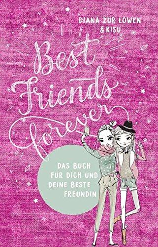 Preisvergleich Produktbild Best Friends Forever: Das Buch für dich und deine beste Freundin
