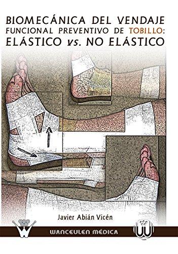 Biomecánica del vendaje funcional preventivo de tobillo: elástico vs. no elástico por Javier Abián Vicén