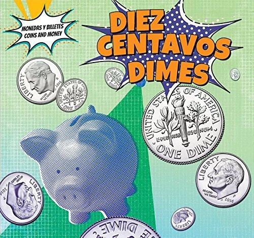 Diez Centavos - Dimes (Monedas y billetes/Coins and Money) por Robert M. Hamilton