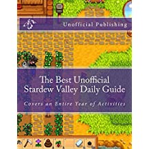 The Best Unofficial Stardew Valley Daily Guide (English Edition)