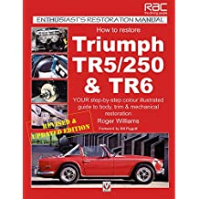 How to Restore Triumph TR5/250 and TR6 (Enthusiast's Restoration Manual Series)