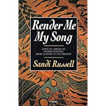 Render Me My Song: African-American Women Writers from Slavery to the Present by Sandi Russell (25-Oct-1990) Paperback