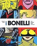 I Bonelli. Una famiglia mille avventure. Ediz. a colori