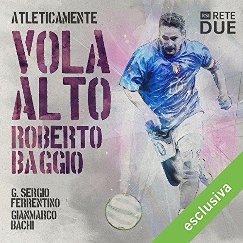 Vola alto - Roberto Baggio (Atleticamente)  Audiolibri