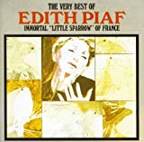 "Songtexte von Édith Piaf - The Very Best of Édith Piaf: Immortal ""Little Sparrow"" of France"