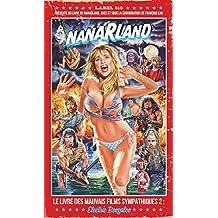 Nanarland : Le livre des mauvais films sympathiques - Episode 2
