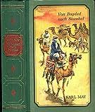 Karl May / Von Bagdad nach Stambul / Ungekürzte Ausgabe