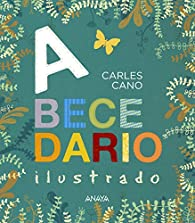 Abecedario ilustrado  - Abecedarios) par Carles Cano
