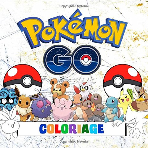 Pokmon Go Coloriage - 251 Pages  Colorier!: Livre de coloriage impressionnant qui contient tous les Pokmon de Pokmon Go (251) - Game Boy: Pokmon ... Vert, Bleu, Jaune, Or, Argent et Cristal.