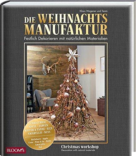 Preisvergleich Produktbild Die Weihnachtsmanufaktur: Festlich Dekorieren mit natürlichen Materialien