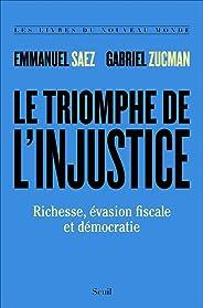 Le triomphe de l'injustice - Richesse, évasion fiscale et démocratie