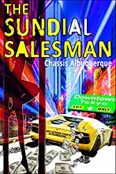 The Sundial Salesman: Funny, Gritty Account Of Blackmail, Dirty Lawyers, Kidnapping And Mistaken Identity