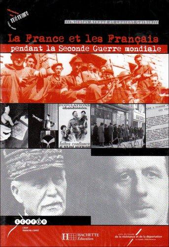 La France et les Franais Pendant la Seconde Guerre Mondiale