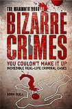 The Mammoth Book of Bizarre Crimes (Mammoth Books)
