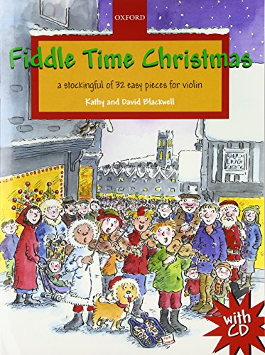 Fiddle Time Christmas + CD: A stockingful of 32 easy pieces for violin par Kathy Blackwell, David Blackwell