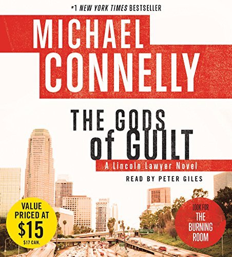 The Gods of Guilt (Lincoln Lawyer): Written by Michael Connelly, 2014 Edition, (Abridged) Publisher: Little Brown and Company [Audio CD]