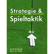 Clever Golfen: Strategie & Taktik: Golf Tipps & Tricks für ein gutes Course Management