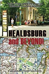 Healdsburg and Beyond!: Forty Writers Celebrate a Special California Town and Beyond Paperback