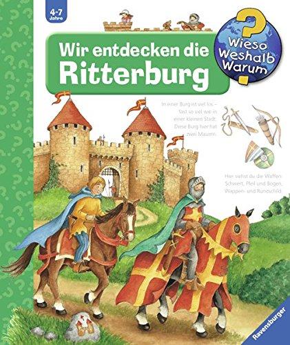 Wir entdecken die Ritterburg (Wieso? Weshalb? Warum?, Band 11) (Kinder Ritter)
