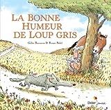 bonne humeur de Loup gris (La)   Bizouerne, Gilles (1978-....). Auteur