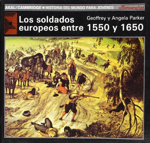 Los soldados europeos entre 1550 y 1650 (Historia del mundo para jóvenes)