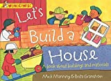 Lets Build a House: A Book About Buildings and Materials (Wonderwise) by Mick Manning (2014-10-09)