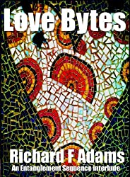 Love Bytes; a twisted story of love, data and the future (Entanglement Book 5)