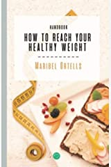 HOW TO REACH YOUR HEALTHY WEIGHT HANDBOOK Tapa blanda