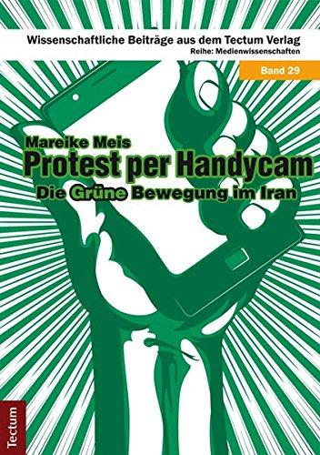 protest-per-handycam-die-grune-bewegung-im-iran