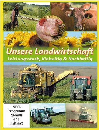 Unsere Landwirtschaft - Leistungsstark, Vielseitig & Nachhaltig