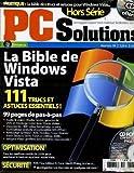 PC SOLUTION n°1H : pratique 'la bible des trucs et astuces pour windows vista 111 trucs et astuces essentiels !