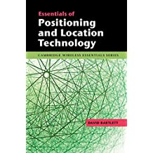 Essentials of Positioning and Location Technology (The Cambridge Wireless Essentials Series)