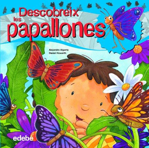 Descubreix el món de les PAPALLONES (Libros de conocimientos) por Alejandro Algarra Pujante