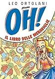 Oh! Il libro delle meraviglie - Bao Publishing - amazon.it
