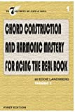 Chord Construction and Harmonic Mastery for Acing The Real Book (The 7 Secrets of Jazz and Soul, Band 1)
