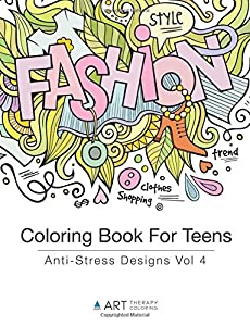 Coloring Book for Teens: Anti-Stress Designs Vol 4: Volume 4 (Coloring Books For Teens)